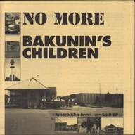 No More (2)/Bakunin'S Children: Amerikkka Loves Us