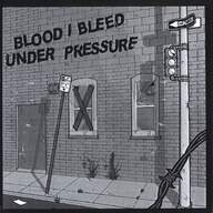 Under Pressure (3)/Blood I Bleed: Under Pressure / Blood I Bleed