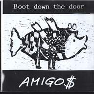 Boot Down The Door: Amigo$