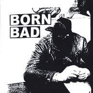 Born Bad/Duress (3): Born Bad / Duress