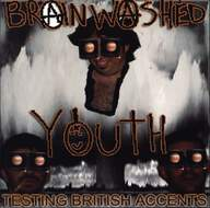 Brainwashed Youth: Testing British Accents