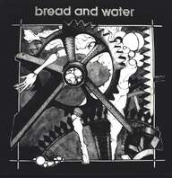 Bread And Water (2): Bread And Water