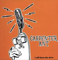 Carpenter Ant: I Still Have The Drive