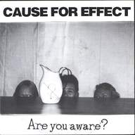 Cause For Effect/Noise Waste: Are You Aware? / Wimps