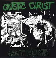 Caustic Christ: Can't Relate