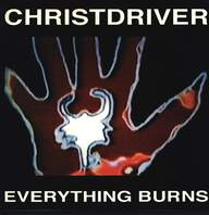 Christdriver: Everything Burns
