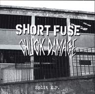 Chuck Damage/Short Fuse (2): Split E.P.