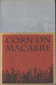 Corn On Macabre: Chapter I