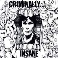 Criminally Insane: Criminally Insane