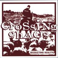 Crossing Chaos: Disgusting Reality