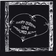 The Dairy Queens / Embalmed Alive: Untitled