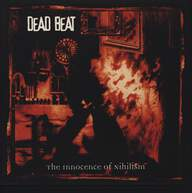 Dead Beat: The Innocence Of Nihilism