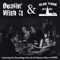 Dealin' With It / Olde York: Featuring Live Recordings From The Pat Duncan Show On WFMU