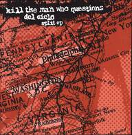 Kill the Man Who Questions/Del Cielo: Split ep