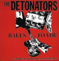 The Detonators: Balls To You