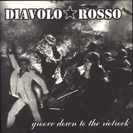 Diavolo Rosso: Groove Down To The Riotrock