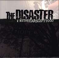 The Disaster: With Years Left To Go
