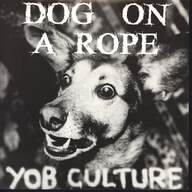 Dog On A Rope: Yob Culture