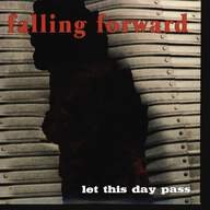 Falling Forward: Let This Day Pass