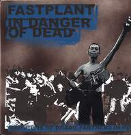 In Danger Of Dead / Fastplant: Brothers Of Board, Partners In Ply