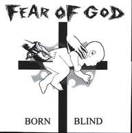 Fear Of God: Born Blind