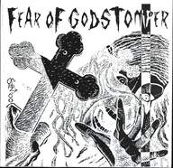Fear Of God/Godstomper: Fear Of Godstomper