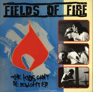 Fields Of Fire: The Kids Can´t Be Bought EP.