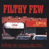Filthy Few: Live At C.B.G.B.'s N.Y.C.