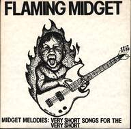 Flaming Midget: Midget Melodies:  Very Short Songs For The Very Short