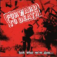 Forward To Death (2): Look What We've Done...