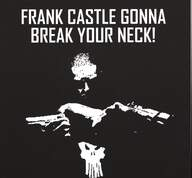 Frank Castle Gonna Break Your Neck!: Join The Frank Castle's Army!