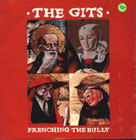 The Gits (2): Frenching The Bully