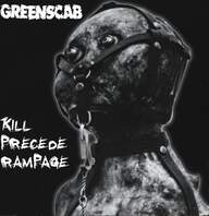 Greenscab: Kill Precede Rampage