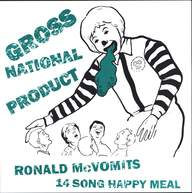 Gross National Product: Ronald McVomit's 14 Song Happy Meal