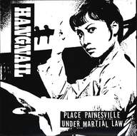Hangnail (4)/Schnauzer: Place Painesville Under Martial Law / Flat On My Fuckin Face