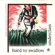 Hard To Swallow/Underclass: Praise God And Pass The Ammunition