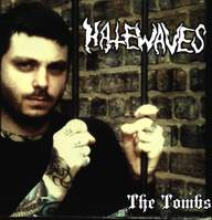 Hatewaves: The Tombs