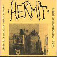"Hermit (2)/Napalmed: Insanity Caused By Contact With Humans (A.K.A. ""Multiplication Of Worms"") / Untitled"