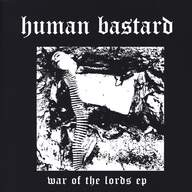 Human Bastard (2): War Of The Lords Ep
