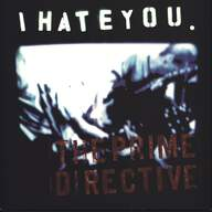 I Hate You: The Prime Directive