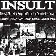 "Insult (4): Live At ""Farview Hospital"" For The Criminally Insane"