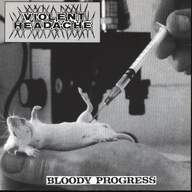 Violent Headache/Intestinal Disease: Bloody Progress / Depraved Hope