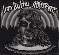 Iron Butter / Irritate: Iron Butter / Irritate