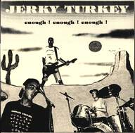 Jerky Turkey: Enough ! Enough ! Enough !