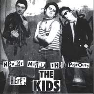 The Kids: Never Mind The Pistols, Here's The Kids