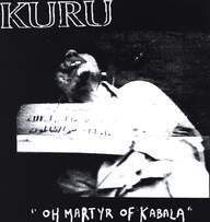 "Kuru (4)/Rectify: ""Oh Martyr Of Kabala"" / Scream"