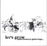 Lets Grow: Years Between Gatherings