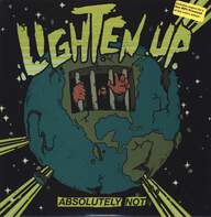 Lighten Up.: Absolutely Not