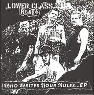 Lower Class Brats: Who Writes Your Rules... EP