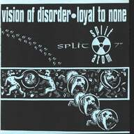 Vision Of Disorder/Loyal To None: Split Atom